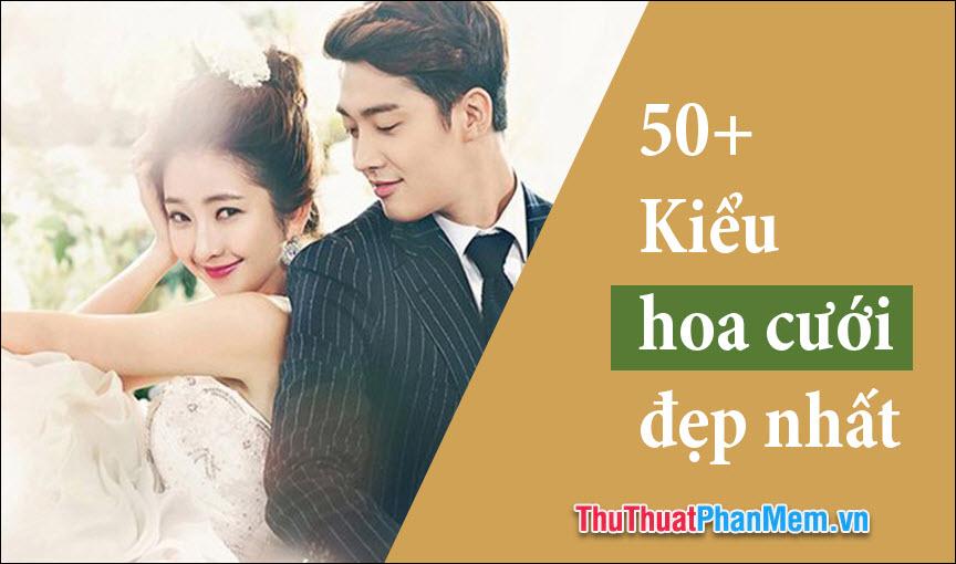 50+ Kiểu hoa cưới đẹp nhất