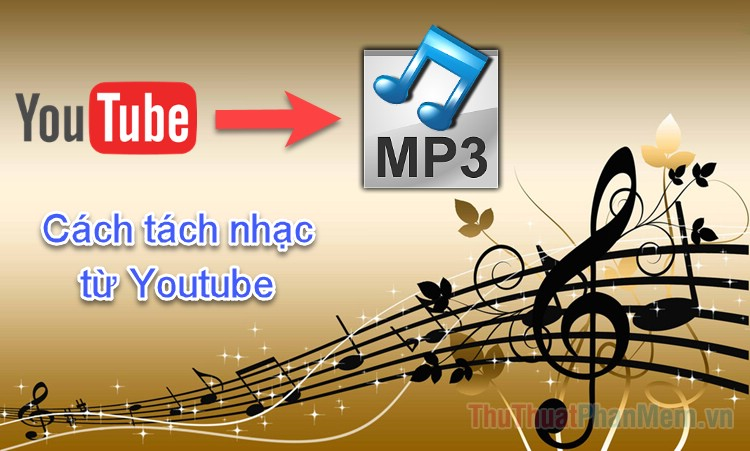 3 Cách tách nhạc từ Youtube nhanh nhất