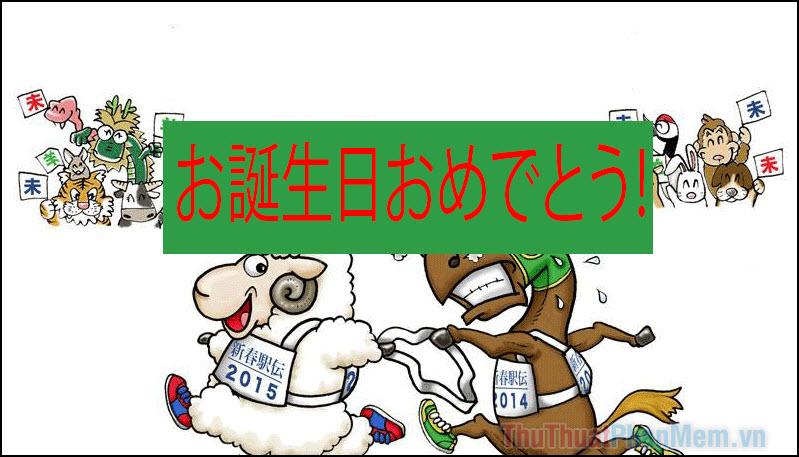 Chúc mừng sinh nhật bạn bè, người thân bằng tiếng Nhật