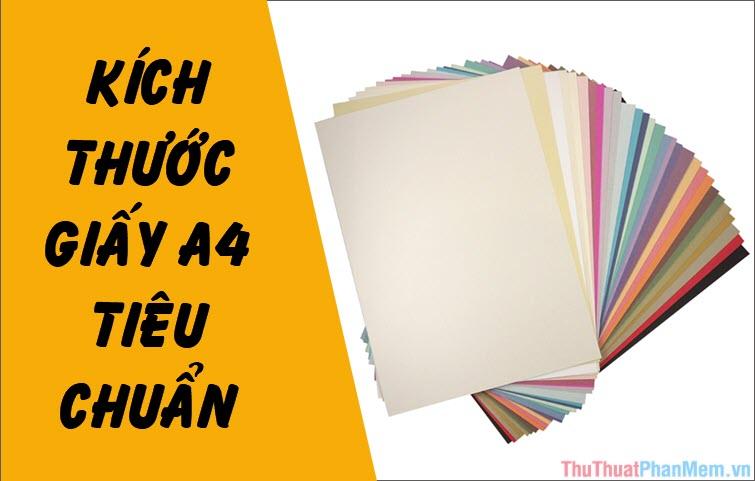 Kích thước khổ giấy A4 tiêu chuẩn