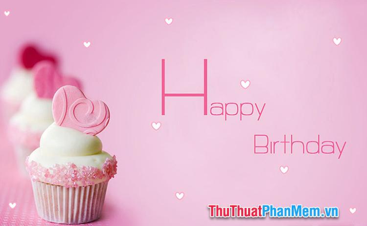 Những lời chúc sinh nhật bá đạo nhất - 2