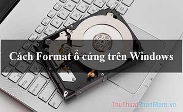 Cách format ổ cứng trên Windows