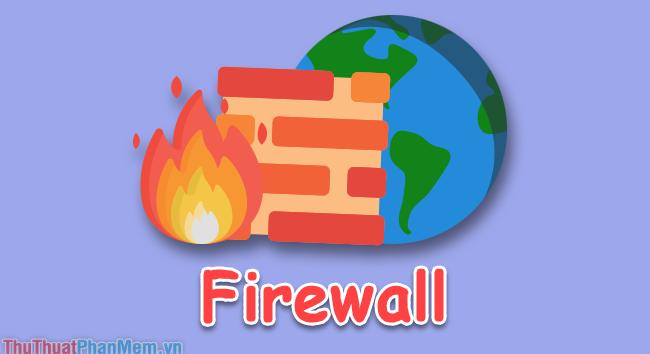 Chức năng của Firewall