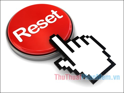 Reset là gì?