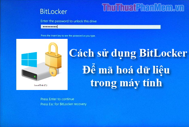 Cách dùng Bitlocker để mã hóa dữ liệu trong máy tính