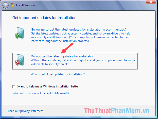 Chọn Do not get the latest updates for installation