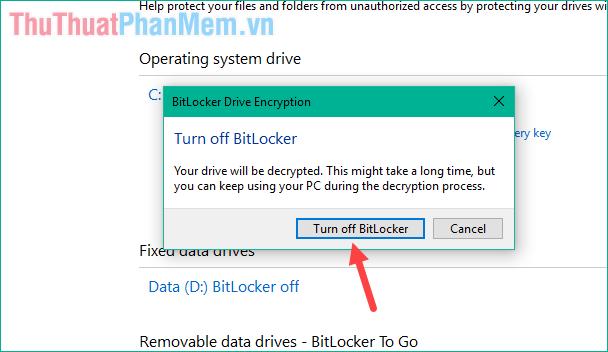 Thông báo hiện lên nhấn Turn off BitLocker