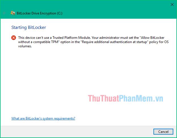 Thông báo máy tính không được tích hợp chip bảo mật TPM nên không thể sử dụng BitLocker