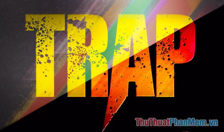 Trap là gì? Ý nghĩa của từ Trap