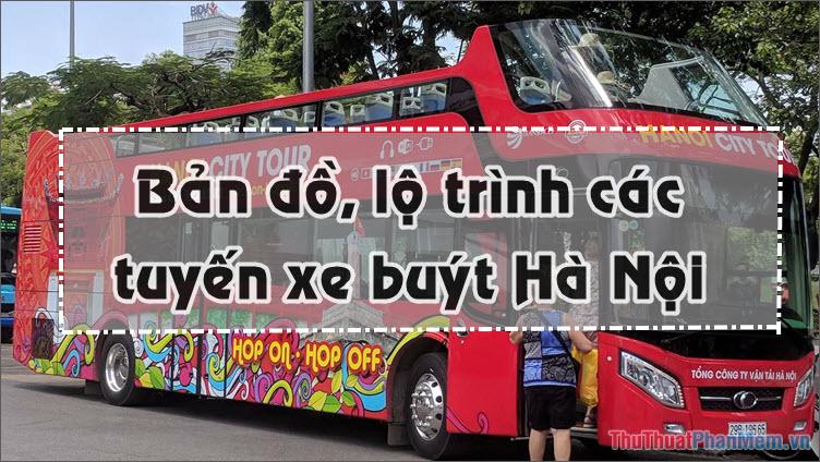 Bản đồ, lộ trình các tuyến xe buýt Hà Nội mới nhất 2019