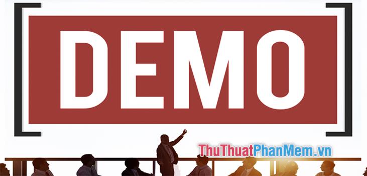 Demo là gì? Ý nghĩa của từ Demo