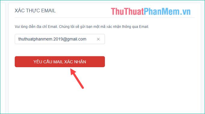 Nhập lại địa chỉ Email đã nhập ở bước 1 vào ô trống và nhấn Yêu Cầu Mail Xác Nhận