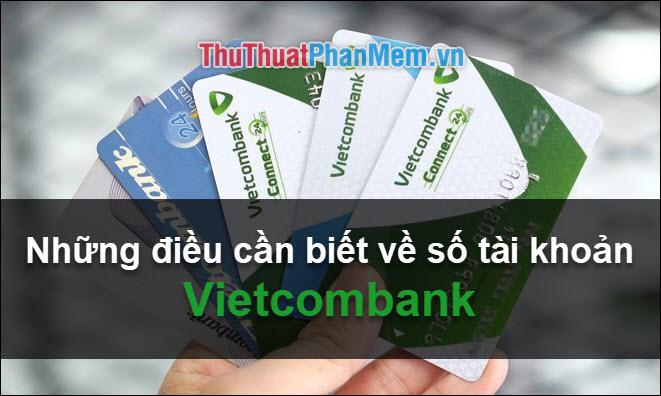 Số tài khoản Vietcombank có bao nhiêu số? Những điều cần biết về số tài khoản Vietcombank (VCB)