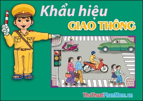 Những khẩu hiệu an toàn giao thông hay