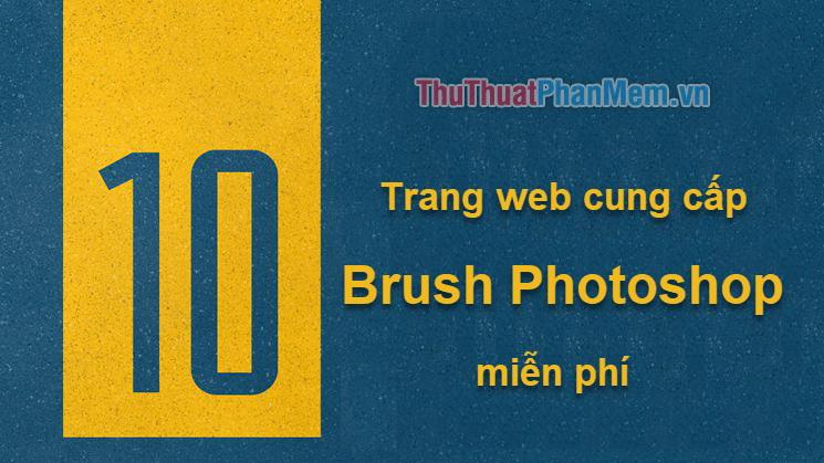 Top 10 trang web cung cấp Brush Photoshop miễn phí cực đẹp