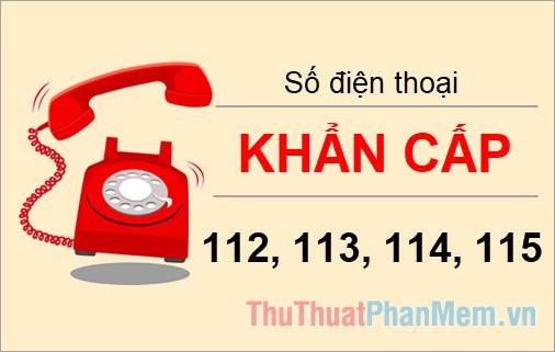 112, 113, 114, 115 là số điện thoại gì? Các số điện thoại khẩn cấp cần phải biết