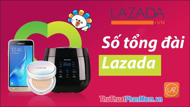 Số tổng đài Lazada