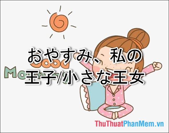 Những lời Chúc ngủ ngon tiếng Nhật hay - 2