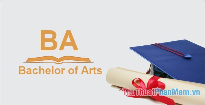 BA là từ viết tắt của Bachelor of Arts
