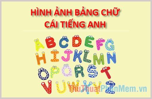 Hình ảnh bảng chữ cái Tiếng Anh