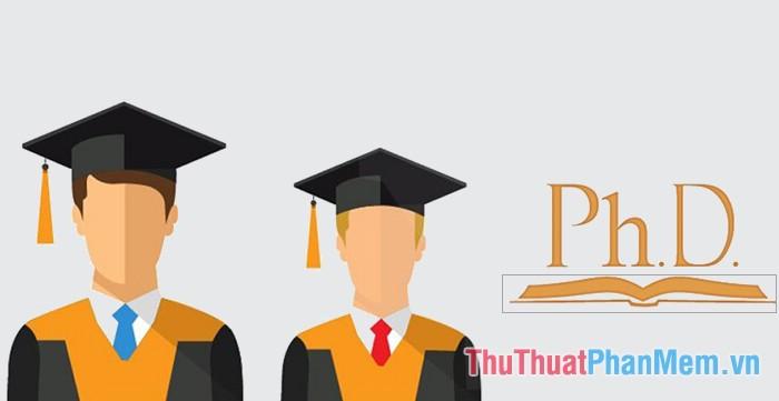 PhD là từ viết tắt của cụm từ Doctor of physolophy