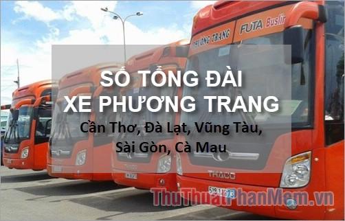 Số tổng đài xe Phương Trang Cần Thơ, Đà Lạt, Vũng Tàu, Sài Gòn, Cà Mau