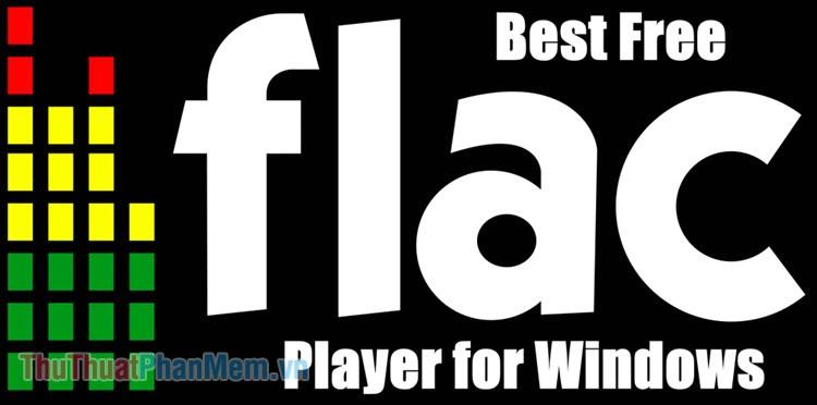 Top 3 phần mềm nghe nhạc Lossless FLac tốt nhất