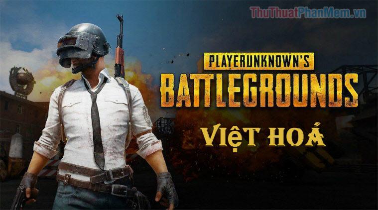Việt hóa cài đặt PUBG Mobile bản quốc tế mới nhất