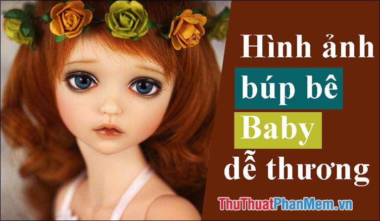 Hình ảnh búp bê Baby - Tổng hợp những hình ảnh búp bê Baby đẹp và dễ thương nhất