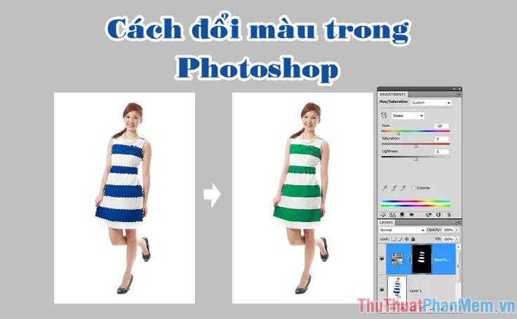 Cách đổi màu trong Photoshop nhanh chóng, chính xác