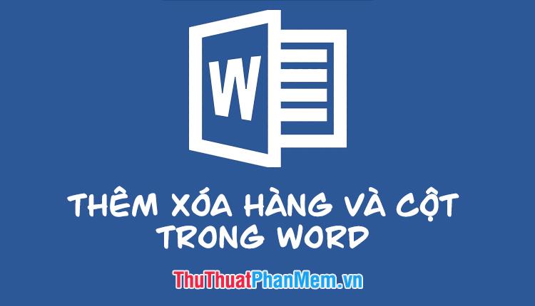 Cách thêm cột, xóa cột trong Word