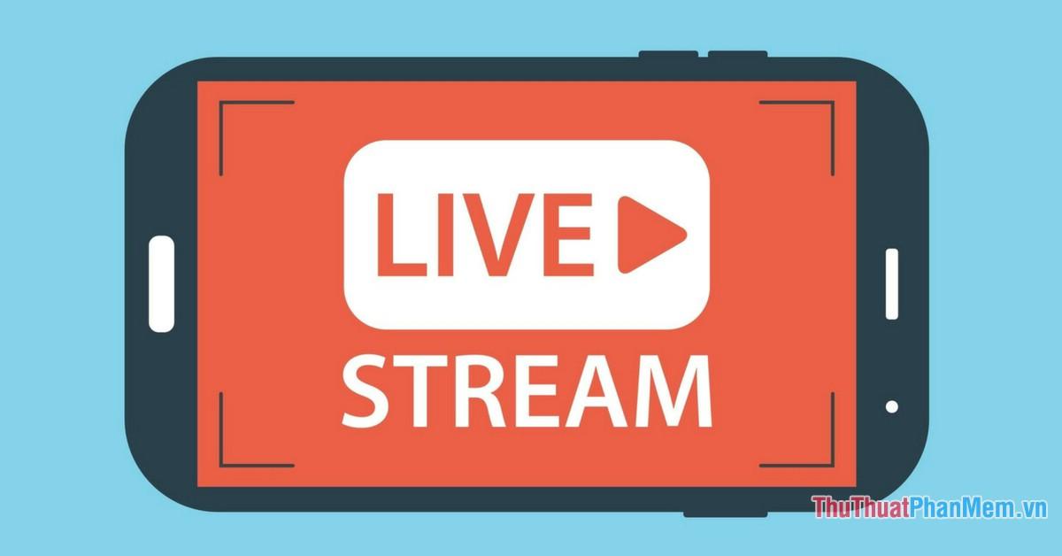 Live Stream là gì?