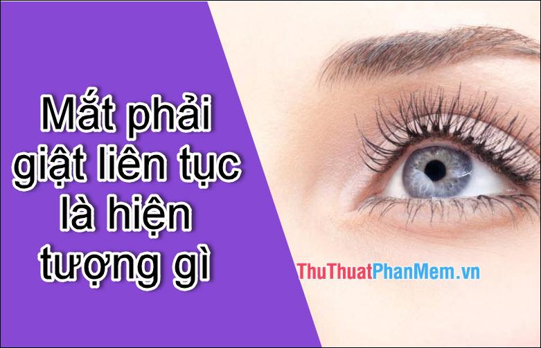 Mắt phải giật liên tục là điềm gì? bệnh gì?