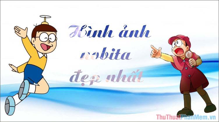 Hình ảnh Nobita đẹp - Tổng hợp những hình ảnh Nobita đẹp nhất