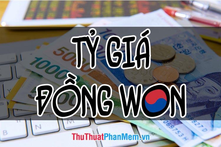 1 Won Hàn Quốc bằng bao nhiêu tiền Việt? Tỷ giá đồng Won Hàn Quốc