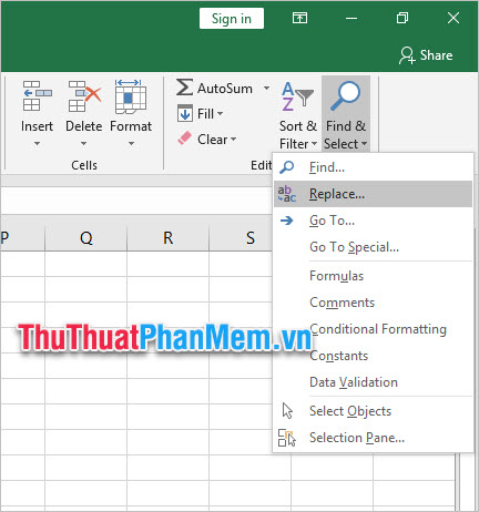 Ở mục Editting, chọn Find & Select, chọn Replace
