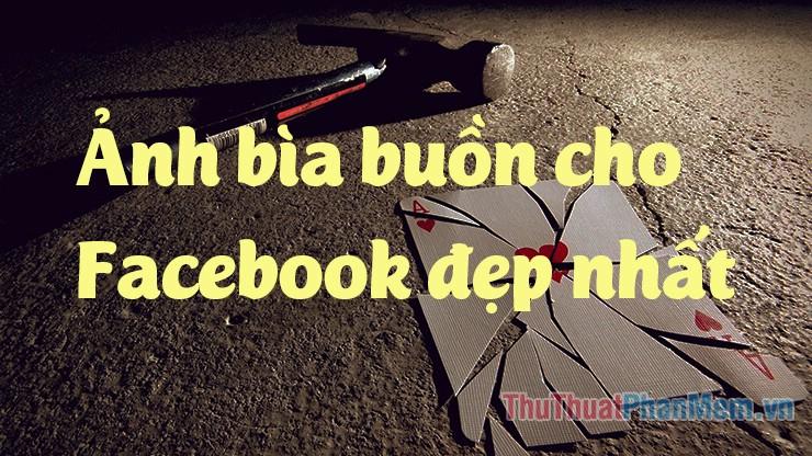Ảnh bìa buồn - Những ảnh bìa buồn, tâm trạng đẹp nhất cho Facebook