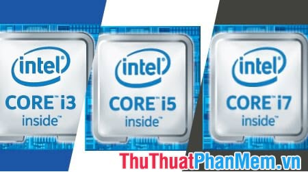 Phân biệt & so sánh các dòng CPU Core i3, i5, i7, i9
