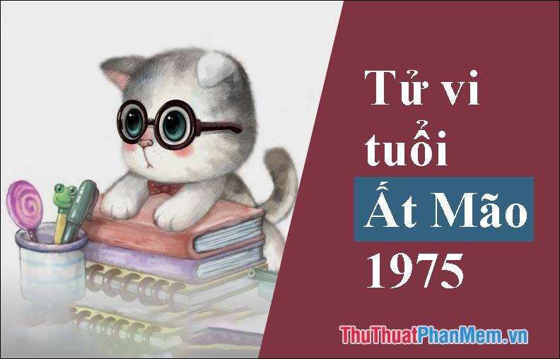Tuổi 1975 mệnh gì? Tuổi con gì? Hợp màu gì, Hợp tuổi nào, hướng nào?