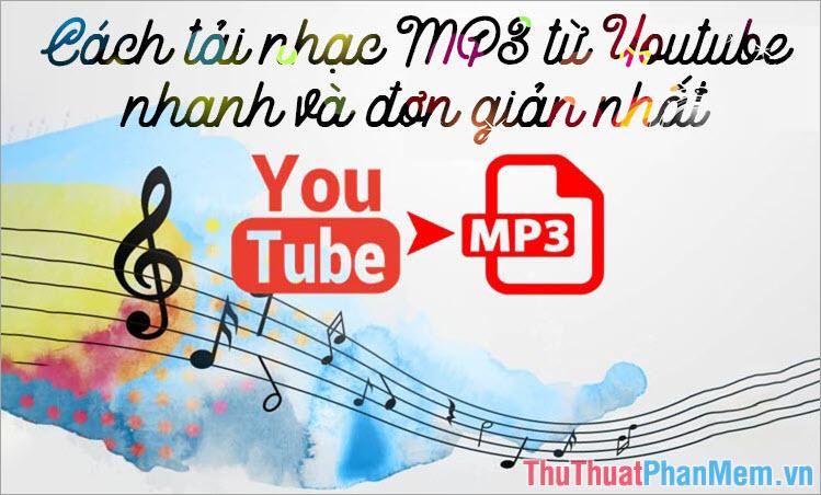 3 Cách tải, download mp3 từ Youtube cực nhanh và đơn giản