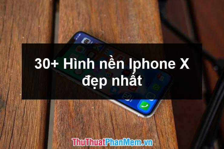 30+ Hình nền iPhone X đẹp nhất