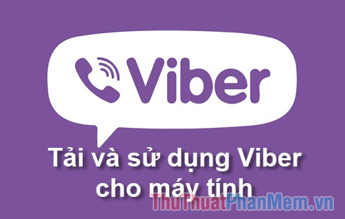 Cách tải và sử dụng Viber cho máy tính