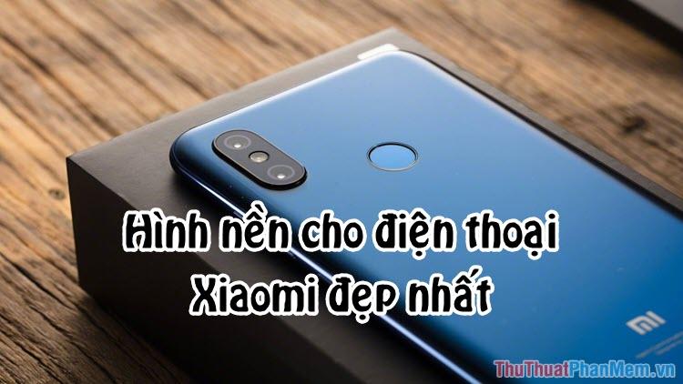 Hình nền đẹp cho điện thoại Xiaomi