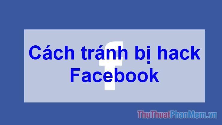 Cách bảo mật Facebook tránh bị hack