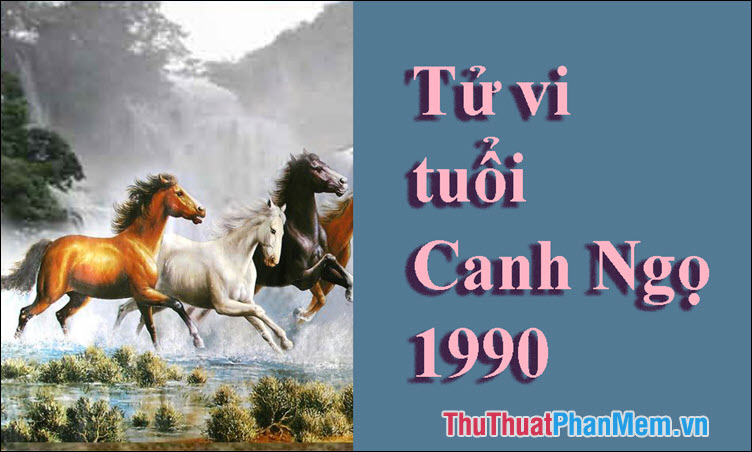Tử vi tuổi Canh Ngọ 1990