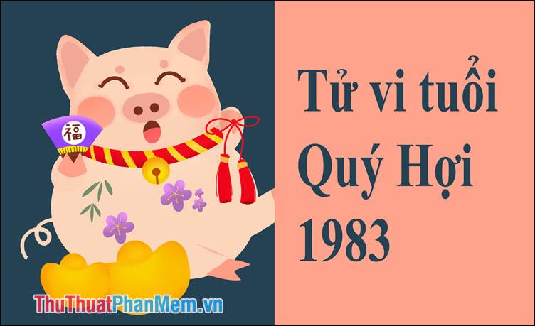 Tử vi tuổi Quý Hợi 1983
