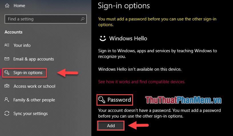 Chọn Sign-in Options, nhất Add trong mục Password