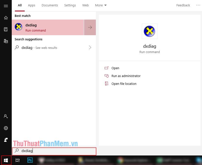 Vào biểu tượng Windows ở góc trái màn hình và nhập Dxdiag