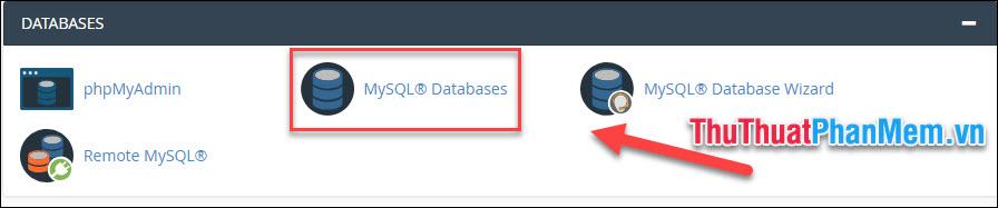 Trên giao diện chính của cPanel, vào mục MySQL Databases