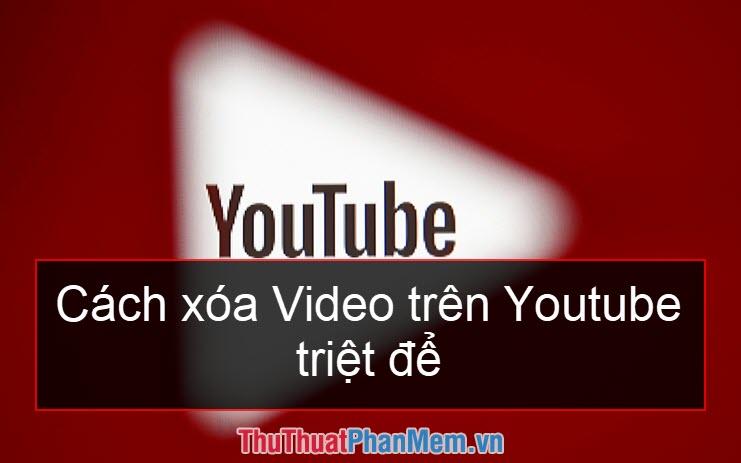 Cách xóa video trên Youtube